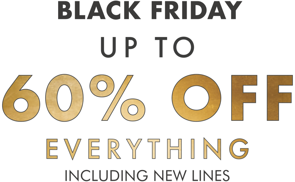 Black Friday up to 60% off everything