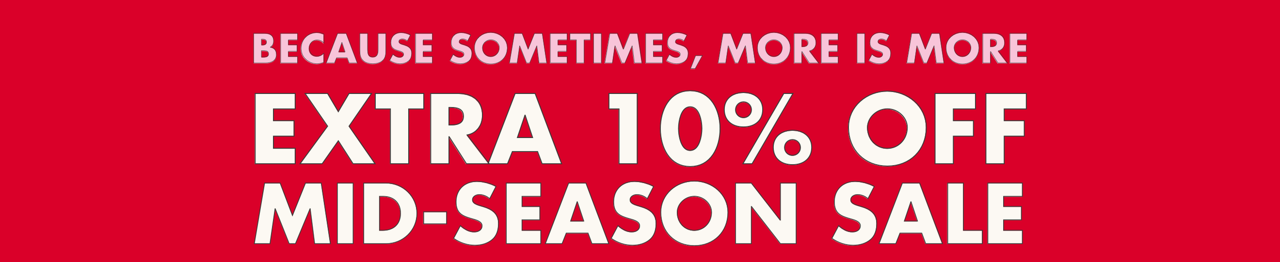 Because sometimes, more is more. Extra 10% off. Mid Season Sale - Cath Kidston